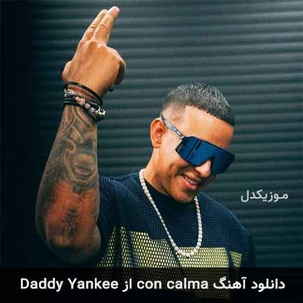 دانلود اهنگ con calma Daddy Yankee