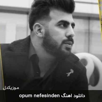دانلود اهنگ opum nefesinden Şöhret Memmedov