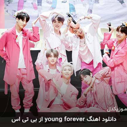 دانلود اهنگ Young Forever BTS ( بی تی اس )