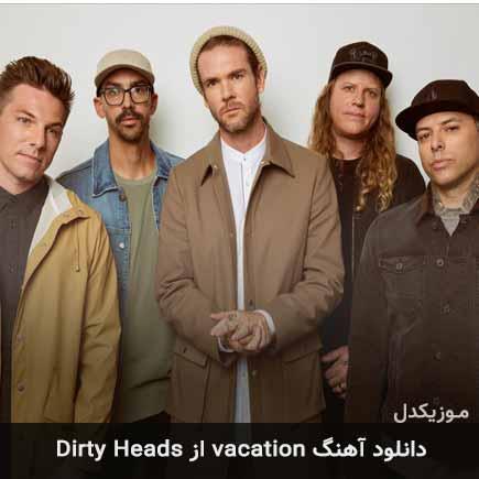 دانلود اهنگ vacation Dirty Heads