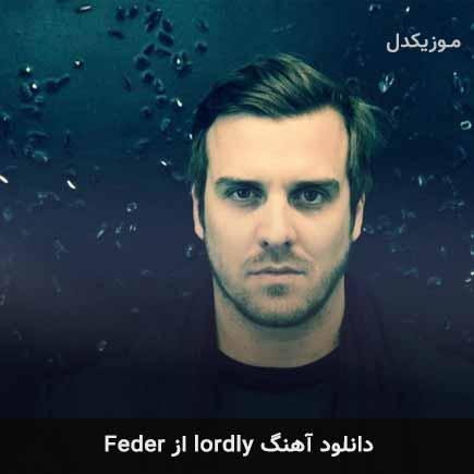 دانلود اهنگ lordly Feder
