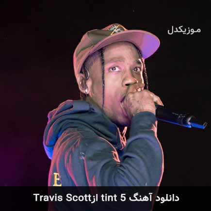 دانلود اهنگ 5 tint Travis Scott